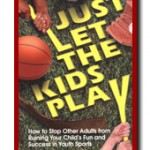 Just Let the Kids Play by Bob Bigelow